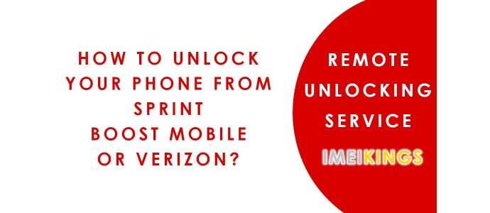 How to Unlock Your Phone from Sprint, Boost Mobile or Verizon